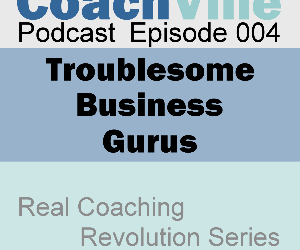CV Podcast Episode 004 – Troublesome Business Gurus