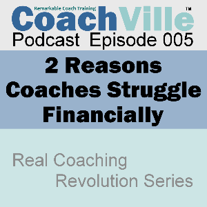 CV Podcast Episode 005 – 2 Reasons Coaches Struggle Financially