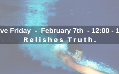 Deep Dive – Relishes Truth