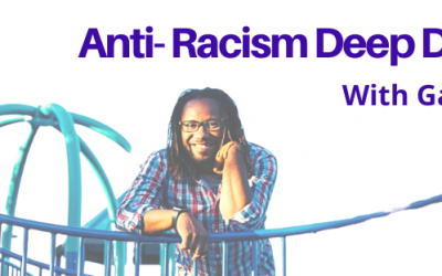 Anti-Racism Deep Dive